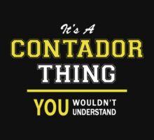 It's A CONTADOR thing, you wouldn't understand !! by satro