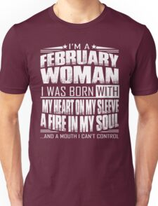 I'm a February woman - Funny birthday gift for February woman  Unisex T-Shirt