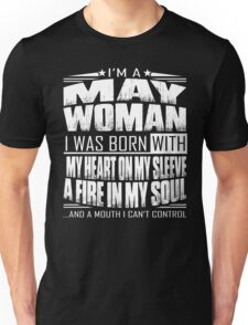 I'm a May woman - Funny birthday gift for May woman  Unisex T-Shirt