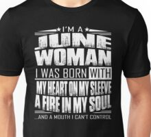 I'm a June woman - Funny birthday gift for June woman  Unisex T-Shirt