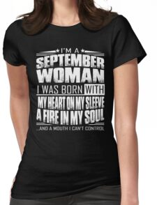 I'm a September woman - Funny birthday gift for September woman  Womens Fitted T-Shirt