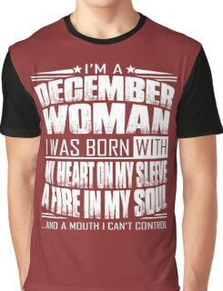 I'm a December woman - Funny birthday gift for December woman  Graphic T-Shirt
