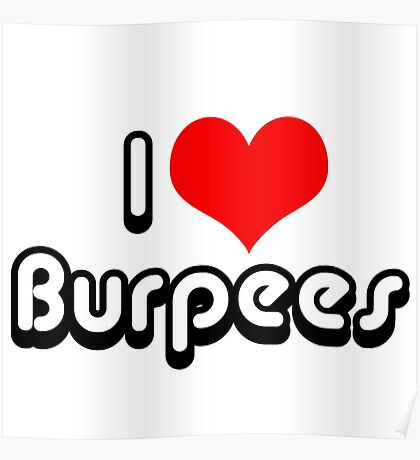 I Love Burpees Poster