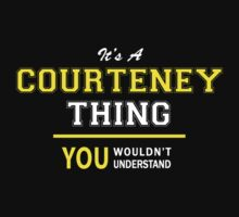 It's A COURTENEY thing, you wouldn't understand !! by satro