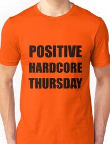 POSITIVE HARDCORE THURSDAY Unisex T-Shirt