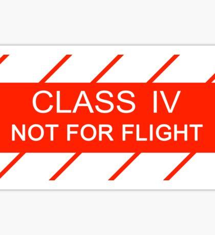 NASA - CLASS IV Not For Flight Sticker