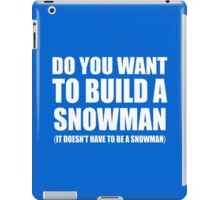 Do You Want To Build A Snowman iPad Case/Skin