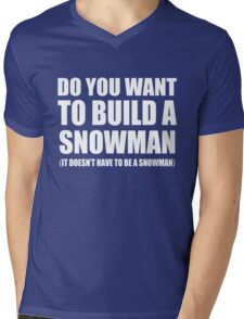 Do You Want To Build A Snowman Mens V-Neck T-Shirt
