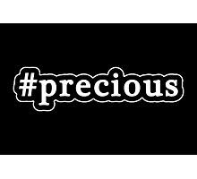 Precious - Hashtag - Black & White Photographic Print
