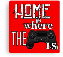 Home Is Where The Controller Is (PS4) Canvas Print