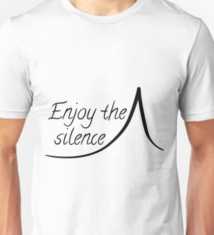 Enjoy the silence Unisex T-Shirt
