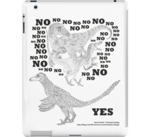 Just say NO to unfeathered non-avialan maniraptoran theropod dinosaurs iPad Case/Skin