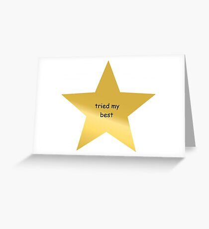 A reminder that if you tried your best, then it is enough.  Greeting Card