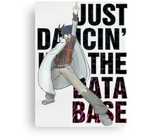 Just Dancin' in the Database Canvas Print