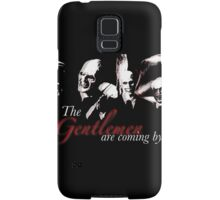 The Gentlemen Are Coming By Samsung Galaxy Case/Skin