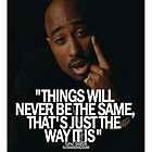 """2Pac """"Things Will Never Be The Same"""" Tumblr Quote  by ContrastLegends"""
