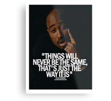 """2Pac """"Things Will...."""" Tumblr Quote  Metal Print"""