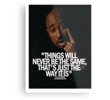 "2Pac ""Things Will...."" Tumblr Quote  Metal Print"