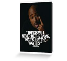 """2Pac """"Things Will...."""" Tumblr Quote  Greeting Card"""