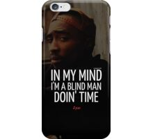 """2Pac """"In My Mind"""" Quote by Tumblr iPhone Case/Skin"""