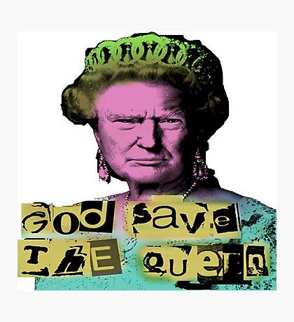 Donald J Trump God Save The Queen - Sex Pistols Photographic Print