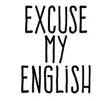 Excuse my english Photographic Print