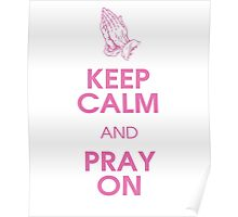 Keep Calm And Pray On Pink Christian Design Poster