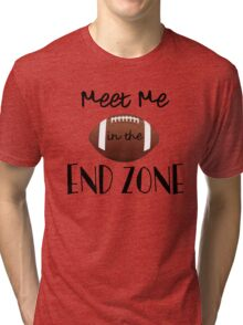 Funny Football- Meet Me In The End Zone Tri-blend T-Shirt