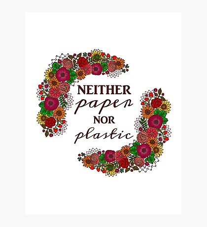 Neither Paper Nor Plastic Photographic Print