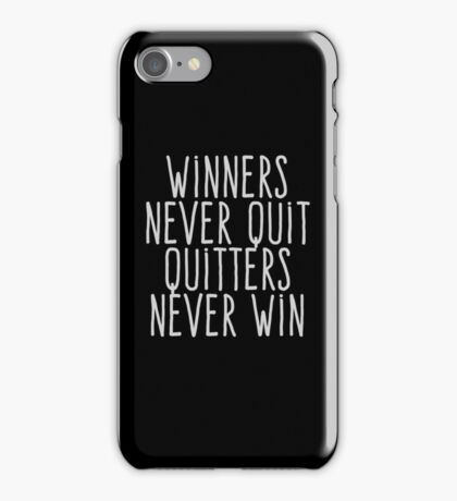 Winners never quiet Quitters never win iPhone Case/Skin