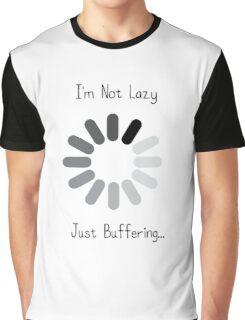Not Lazy Just Buffering Graphic T-Shirt