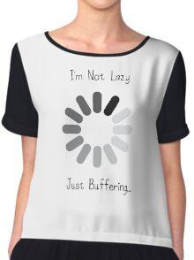 Not Lazy Just Buffering Chiffon Top