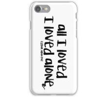 All I Loved / Edgar Allan Poe iPhone Case/Skin