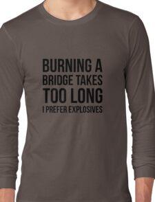 Burning Bridges Long Sleeve T-Shirt