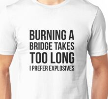 Burning Bridges Unisex T-Shirt