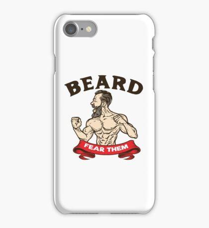 BEARD, FEAR THEM!! iPhone Case/Skin