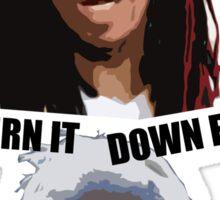 Turn it down for......Wat? Sticker
