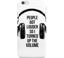 Turn Up the Volume iPhone Case/Skin