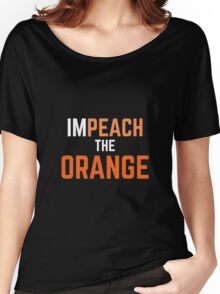 Impeach the Orange - Dark Background Version - T-shirts, stickers, etc. Women's Relaxed Fit T-Shirt