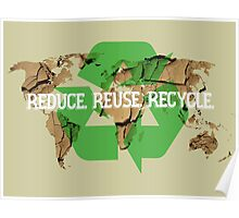 Reduce. Reuse. Recycle. Poster