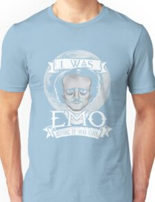 Edgar Allan Poe - I Was Emo Before it Was Cool Unisex T-Shirt