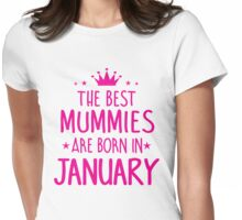 Best Mummies are Born in January Birthday Gifts for Mum Womens Fitted T-Shirt