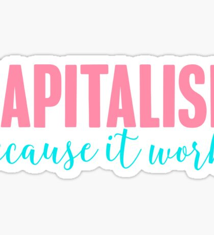 Capitalism - Because it works - preppy sticker Sticker