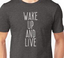 Wake up and live Unisex T-Shirt