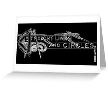 Straight Lines And Circles Greeting Card