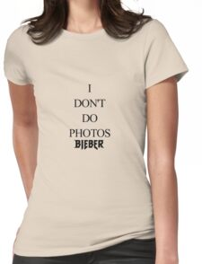 I DON'T DO PHOTOS T SHIRT Womens Fitted T-Shirt