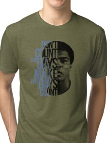 Muhammad Ali - Don't Count The Days Tri-blend T-Shirt