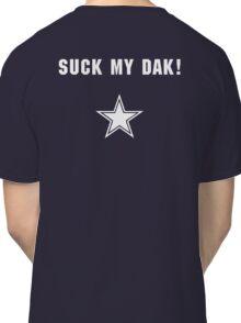 Suck My Dak Shirt Classic T-Shirt