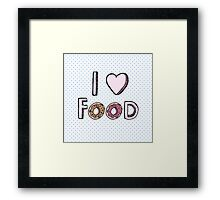 I Love Food Framed Print