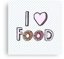 I Love Food Canvas Print